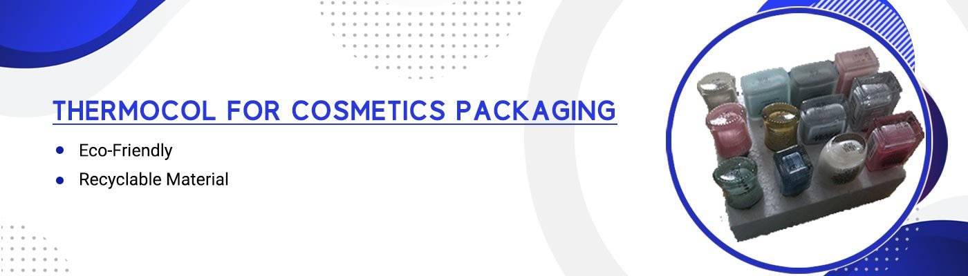 Thermocol For Cosmetics-Packaging