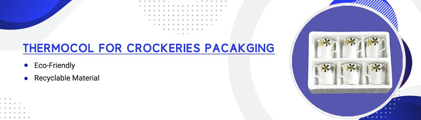Thermocol For Crockeries Packaging