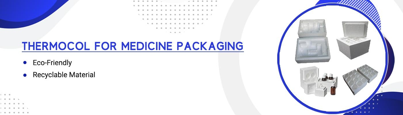 Thermocol For Medicine Packaging